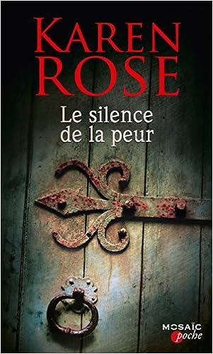 Karen Rose - Le silence de la peur sur Bookys