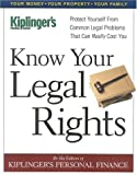 Know Your Legal Rights, Kiplinger's Personal Finance Magazine Staff, 0938721852