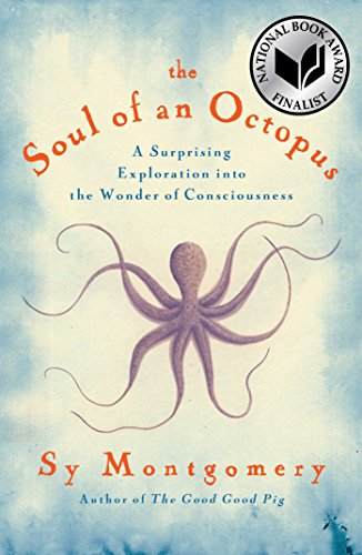 The Soul of an Octopus: A Surprising Exploration into the Wonder of Consciousness ()