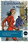 La Trilogie des Charmettes, tome 3 : L'antichambre de Mana par Eric Boisset