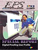 Digital Proofing User Profile : A 2003 EPS Special Report, Gentile, Deanna, 0883624419