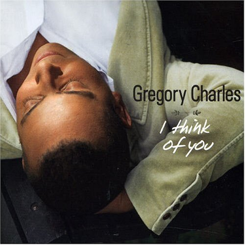 I Think Of You Gregory Charles Sony Music Canada Inc. Pop Pop Vocals