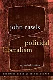 Political Liberalism (Columbia Classics in Philosophy)