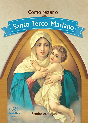 Como rezar o Santo Terço Mariano
