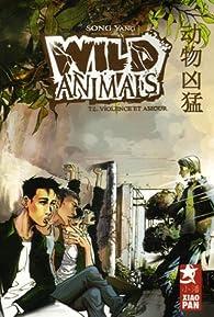Wild Animals, Tome 2 : Violence et amour par Yang Song