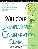 Win Your Unemployment Compensation Claim (Legal Survival Guides)