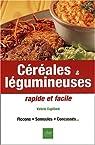 Céréales&legumineuses rapides facil par Cupillard