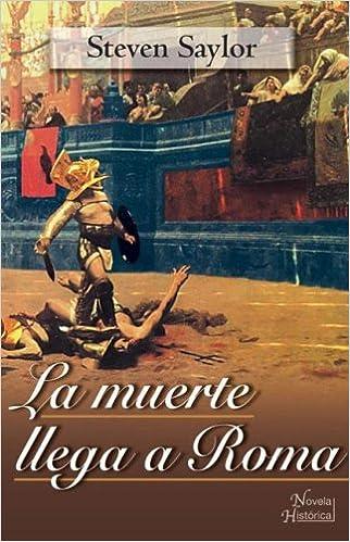 Muerte Llega A Roma, La: Amazon.es: Steven Saylor: Libros