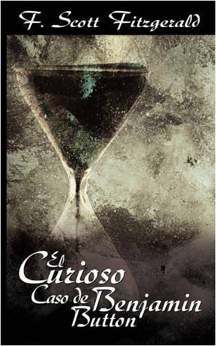 Descargar Libro El Curioso Caso De Benjamin Button / The Curious Case Of Benjamin Button F. Scott Fitzgerald