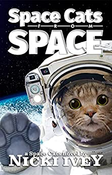 Space Cats from Space by [Ivey, Nicki]