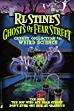 Weird Science: Ghost of Fear Street, Collector's Edition #6: (the Ooze/the Boy Who Ate Fear Street/Don't Get Sick at Granny's)