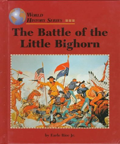 The Battle of Little Bighorn (World History)