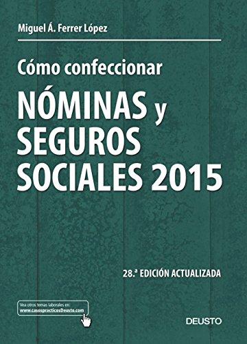Descargar Libro Cómo Confeccionar Nóminas Y Seguros Sociales 2015 Miguel Ángel Ferrer López