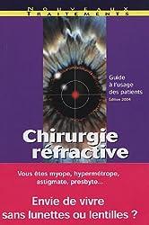 Chirurgie réfractive : Myopie, Hypermétropie, Astigmatisme, Presbytie : Guide à l'usage du patient