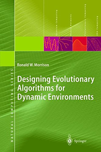 Designing Evolutionary Algorithms for Dynamic Environments by Ronald W Morrison