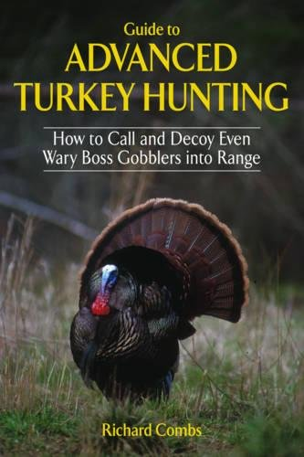 Impact Roost - Guide to Advanced Turkey Hunting: How to Call and Decoy Even Wary Boss Gobblers into Range