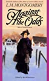 Against the Odds, L. M. Montgomery, 0553565923