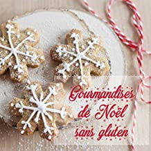 Gourmandises de Noël sans gluten (French Edition)