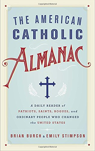 The-American-Catholic-Almanac-A-Daily-Reader-of-Patriots-Saints-Rogues-and-Ordinary-People-Who-Changed-the-United-States