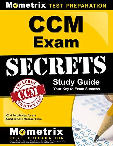CCM Exam Secrets Study Guide: CCM Test Review for the Certified Case Manager Exam