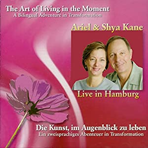 The Art of Living in the Moment Hörbuch