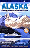 Alaska by Cruise Ship: The Complete Guide to Cruising Alaska with Map