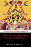 img - for Praying and Believing in Early Christianity: The Interplay between Christian Worship and Doctrine book / textbook / text book