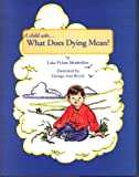 img - for A Child Asks... What Does Dying Mean book / textbook / text book