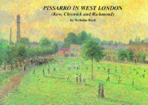Pissarro in West London: The Pissarro Family in Kew, Chiswick and Richmond