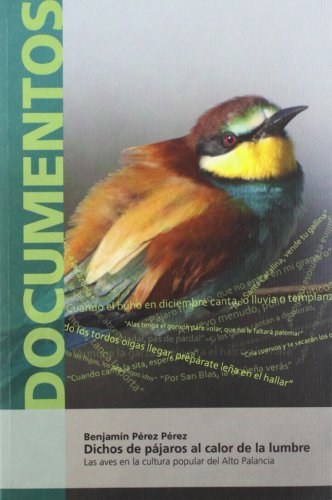 Descargar Libro Dichos De Pájaros Al Calor De La Lumbre Benjamín Pérez Pérez