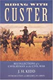 Riding with Custer, J. H. Kidd, 0803277814