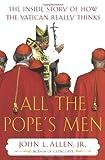 All the Pope's Men, John L. Allen and John L. Allen, 0385509669