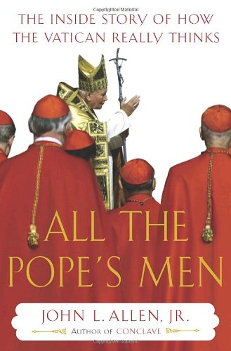 All the Pope's Men: The Inside Story of How the Vatican Really - Maui Capital City