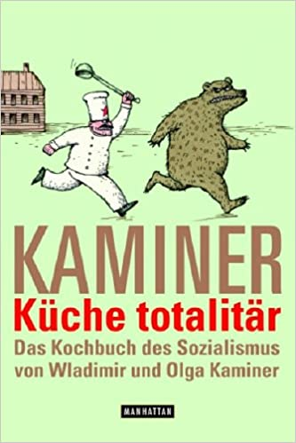 Küche Totalitär. Das Kochbuch Des Sozialismus: Amazon.de: Wladimir Kaminer:  Bücher