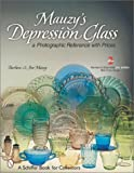 Mauzy's Depression Glass, Barbara E. Mauzy and Jim Mauzy, 0764313711