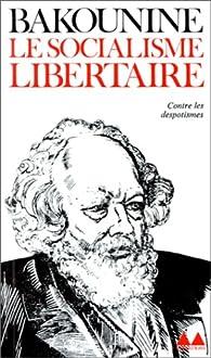 Le Socialisme libertaire par Mikhaïl Bakounine