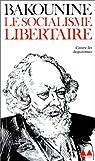 Le Socialisme libertaire par Bakounine