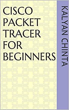 Cisco Packet Tracer for Beginners, Kalyan Chinta, eBook