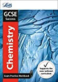 Letts GCSE Revision Success - New 2016 Curriculum – GCSE Chemistry: Exam Practice Workbook, with Practice Test Paper