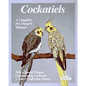 Cockatiels: A Complete Pet Owner's Manual 8