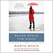 Raven Stole the Moon: A Novel Audiobook by Garth Stein Narrated by Jennifer Van Dyck