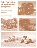 Safe Operation of Agricultural Equipment, Dale Hull, Thomas Silletto, 0913163295