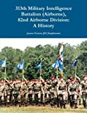 img - for 313th Military Intelligence Battalion (Airborne), 82nd Airborne Division: A History book / textbook / text book