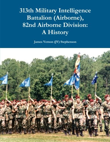 313th Military Intelligence Battalion (Airborne), 82nd Airborne Division: A History
