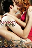 Anybody but Justin by Shelli Stevens front cover