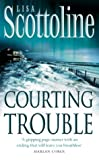 Front cover for the book Courting Trouble by Lisa Scottoline
