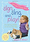 Sign, Sing, and Play!, Monta Z. Briant, 1401907679