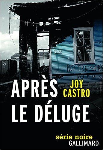 Après le déluge: Une enquête de Nola Céspedes - Joy Castro