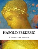 Harold Frederic, Collection Novels, Harold Frederic, 1500393134