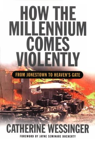 Read Online How the Millennium Comes Violently: From Jonestown to Heaven's Gate PDF